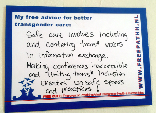 Safe care involves including and centering trans* voices in information exchange. Making conferences inaccessible and limiting trans* inclusion creates unsafe spaces and prac
