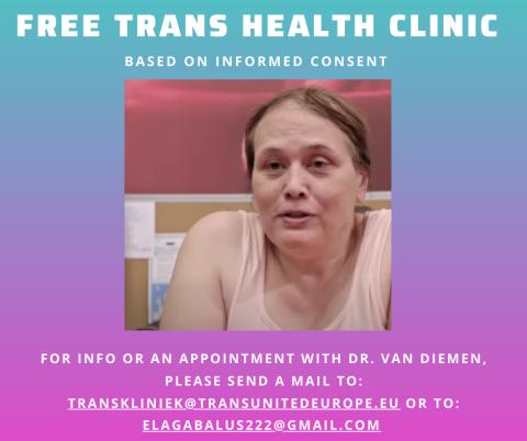 For info on the Trans Health Clinic mail transkliniek@transunitedeurope.eu or elagabalus222@gmail.com